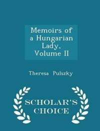 Memoirs of a Hungarian Lady, Volume II - Scholar's Choice Edition