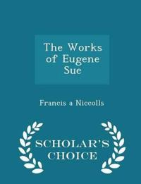 The Works of Eugene Sue - Scholar's Choice Edition