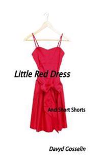 Little Red Dress: Short Shorts