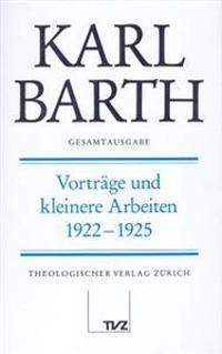 Karl Barth Gesamtausgabe: Band 19: Vortrage Und Kleinere Arbeiten 1922-1925