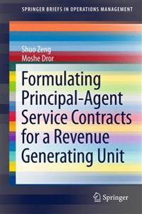 Formulating Principal-agent Service Contracts for a Revenue Generating Unit