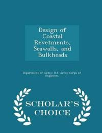 Design of Coastal Revetments, Seawalls, and Bulkheads - Scholar's Choice Edition