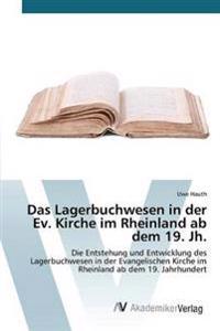 Das Lagerbuchwesen in Der Ev. Kirche Im Rheinland AB Dem 19. Jh.