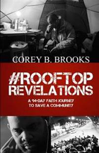Rooftop Revelations: A 94-Day Faith Journey to Save a Community