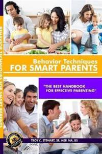 Behavior Techniques for Smart Parents Prem. Edition