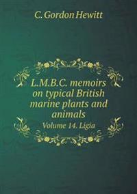 L.M.B.C. Memoirs on Typical British Marine Plants and Animals Volume 14. Ligia