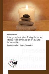 Les Lymphocytes T R�gulateurs Dans l'Inflammation Et l'Auto-Immunit�