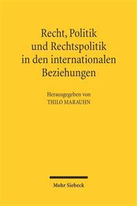 Recht, Politik Und Rechtspolitik in Den Internationalen Beziehungen