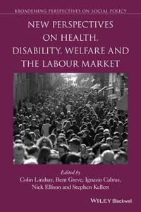 New Perspectives on Health, Disability, Welfare and the Labour Market