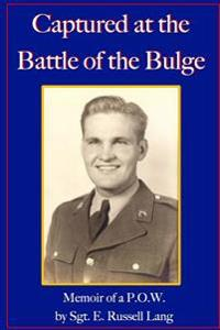 Captured at the Battle of the Bulge: Memoir of A P.O.W.