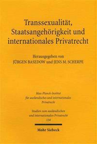 Transsexualitat, Staatsangehorigkeit Und Internationales Privatrecht: Entwicklungen in Europa, Amerika Und Australien
