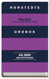 Norstedts polska ordbok : Polsk-Svensk/Svensk-Polsk : 45.000 ord och fraser