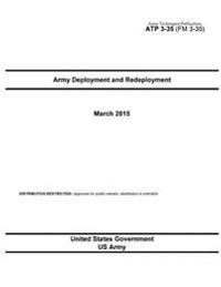 Army Techniques Publication Atp 3-35 (FM 3-35) Army Deployment and Redeployment March 2015