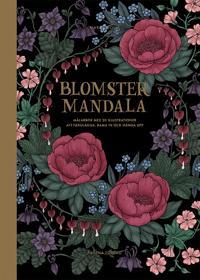Blomstermandala : målarbok med 20 illustrationer att färglägga, rama in och