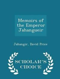 Memoirs of the Emperor Jahangueir - Scholar's Choice Edition