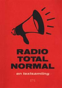 Radio totalnormal : en textsamling