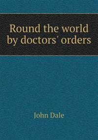 Round the World by Doctors' Orders