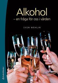 Alkohol : en fråga för oss i vården