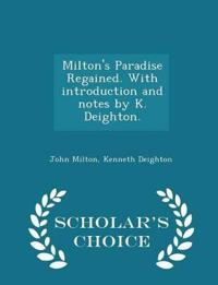 Milton's Paradise Regained. with Introduction and Notes by K. Deighton. - Scholar's Choice Edition