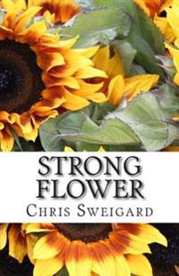Strong Flower