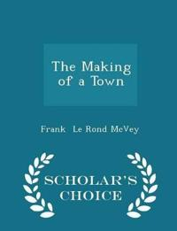 The Making of a Town - Scholar's Choice Edition