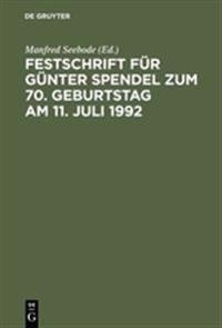 Festschrift F r G nter Spendel Zum 70. Geburtstag Am 11. Juli 1992