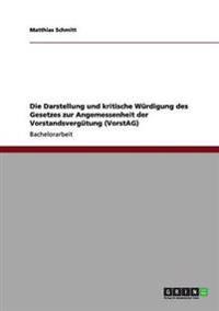 Die Darstellung Und Kritische Wurdigung Des Gesetzes Zur Angemessenheit Der Vorstandsvergutung (Vorstag)