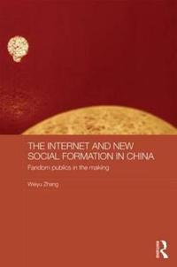 The Internet and New Social Formation in China: Fandom Publics in the Making