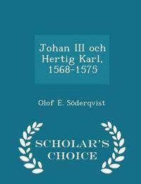 Johan III Och Hertig Karl, 1568-1575 - Scholar's Choice Edition