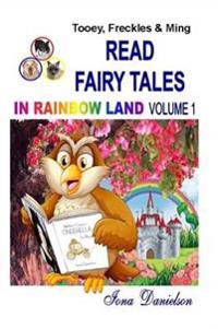 Tooey, Freckles & Ming Read Fairy Tales in Rainbow Land Volume 1