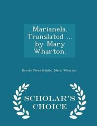 Marianela. Translated ... by Mary Wharton. - Scholar's Choice Edition