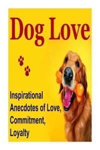 Dog Love: Dog, Dogs, Dog Love, Puppy Love, Dog Lover