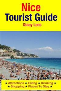 Nice Tourist Guide: Attractions, Eating, Drinking, Shopping & Places to Stay