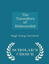 The Tunnellers of Holzminded - Scholar's Choice Edition