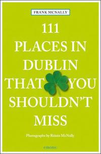 111 Places in Dublin That You Shouldn't Miss