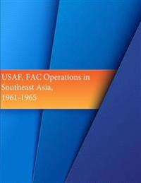USAF, Fac Operations in Southeast Asia, 1961-1965