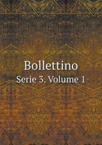 Bollettino Serie 3. Volume 1