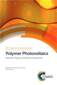 Polymer Photovoltaics: Materials, Physics, and Device Engineering