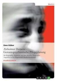 Alzheimer Demenz - Gerontopsychiatrische Pflegeplanung