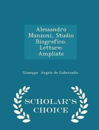 Alessandro Manzoni, Studio Biografico. Letture; Ampliate - Scholar's Choice Edition