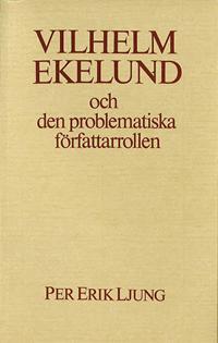 Vilhelm Ekelund och den problematiska författarrollen - Per Erik Ljung pdf epub