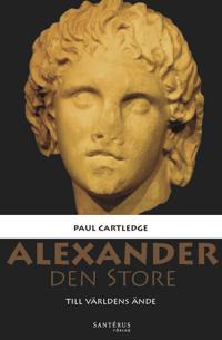 Alexander den Store : till världens ände