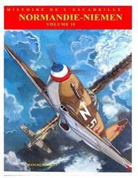 Normandie-Niemen Volume II: Histoire Illustree Du Groupe de Chasse de La France Libre Sur Le Front Russe 1942-1945