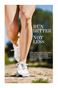 Run Better Not Less