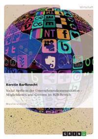 Social Media in Der Unternehmenskommunikation. Moglichkeiten Und Grenzen Im B2B-Bereich