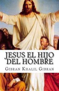 Jesus El Hijo del Hombre