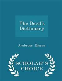 The Devil's Dictionary - Scholar's Choice Edition