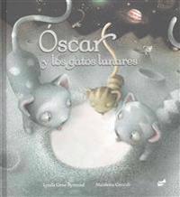 Oscar y los Gatos Lunares = Oscar and the Mooncats