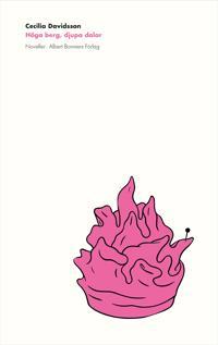 Höga berg, djupa dalar : noveller