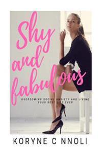 Shy and Fabulous: Overcoming Social Anxiety and Living Your Best Life Ever